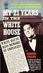 1961 edition of Fields's My 21 Years in the White House.